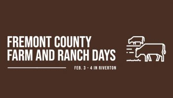 Fremont County Farm and Ranch Days Feb. 3-4 in Riverton