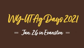 UW Extension, Utah State Extension combine efforts for Wyoming-Utah Ag Day