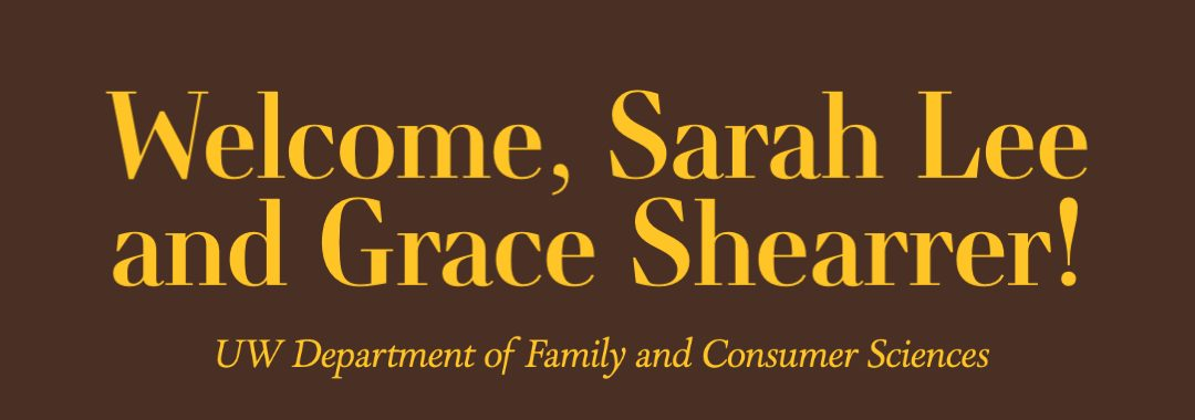 Welcome, Sarah Lee and Grace Shearrer