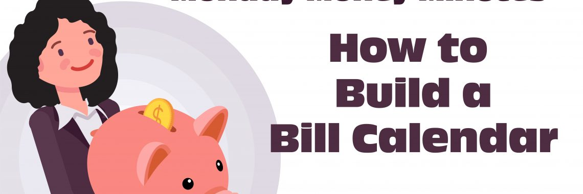How to build a bill calendar with Michelle holding an oversized piggy bank.
